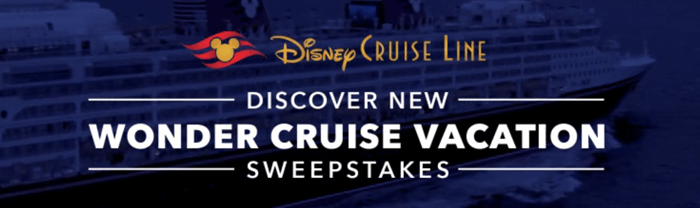 Disney.com/WonderCruiseSweeps - Disney Wonder Cruise Sweepstakes