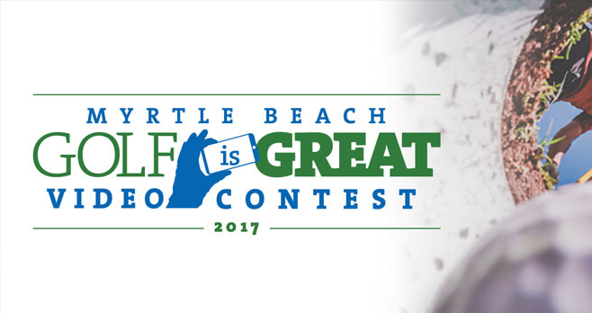 Myrtle Beach Golf Is Great Video Contest 2017
