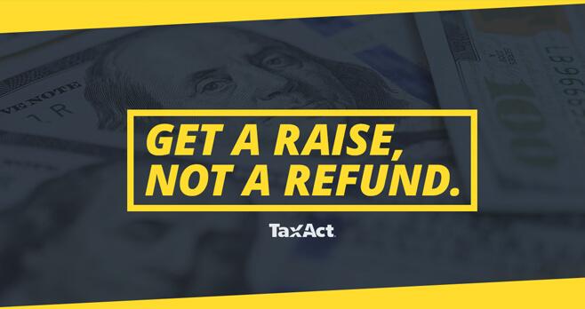 2017 TaxAct Don't Get A Refund, Get A Raise Sweepstakes (GetARaiseSweeps.com)