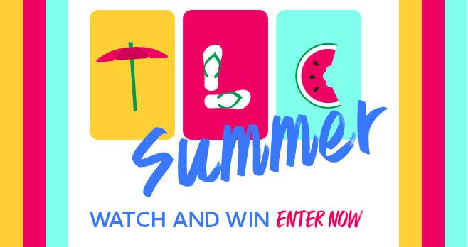 TLC Summer Watch & Win Sweepstakes