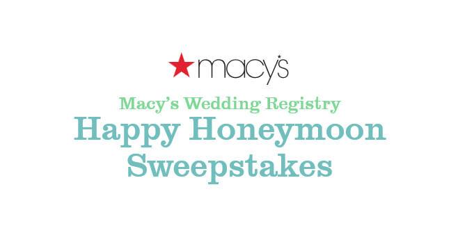 Macy's Wedding Registry Happy Honeymoon Sweepstakes 2018
