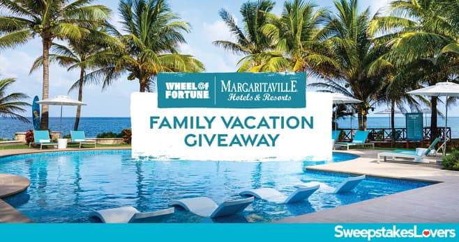 Wheel of Fortune Margaritaville Family Vacation Giveaway 2021