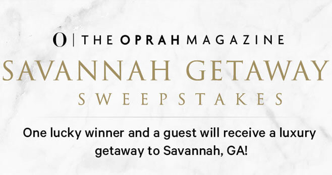 Oprah Magazine Savannah Getaway Sweepstakes