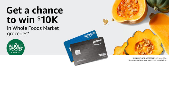 Amazon Rewards Visa Card $10K of Groceries at Whole Foods Market Sweepstakes