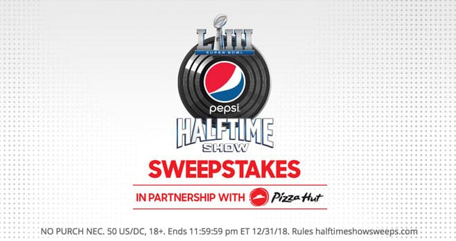 Pizza Hut and Pepsi Super Bowl LIII Halftime Show Sweepstakes