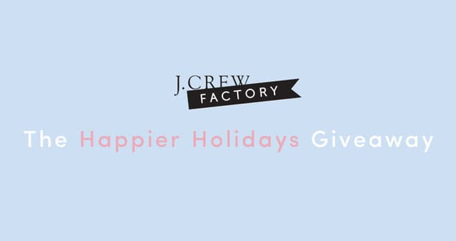 J.Crew Factory Happier Holidays Giveaway