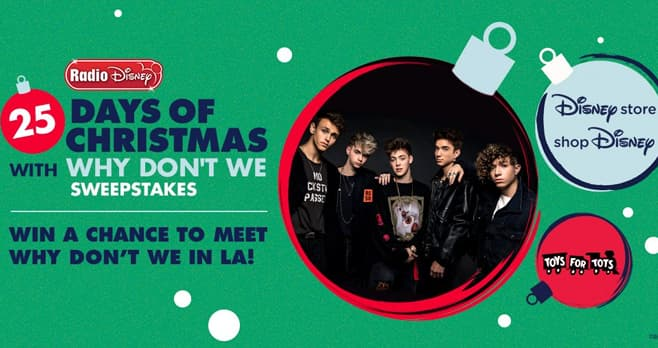 Radio Disney 25 Days of Christmas with Why Don't We Sweepstakes