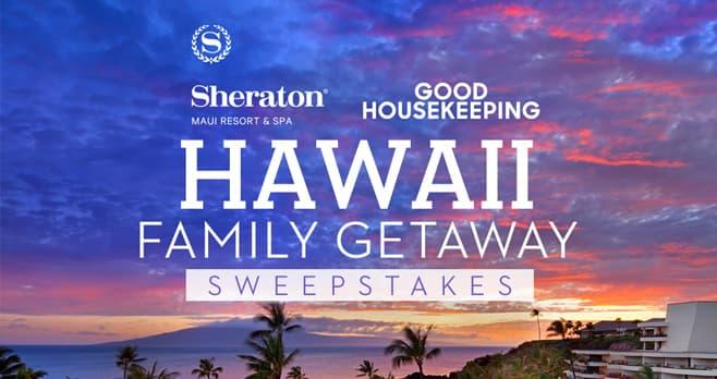 Good Housekeeping Hawaii Family Getaway Sweepstakes (Hawaii.GoodHousekeeping.com)