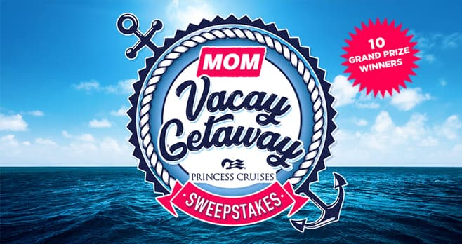MOM Vacay Getaway Princess Cruises Sweepstakes