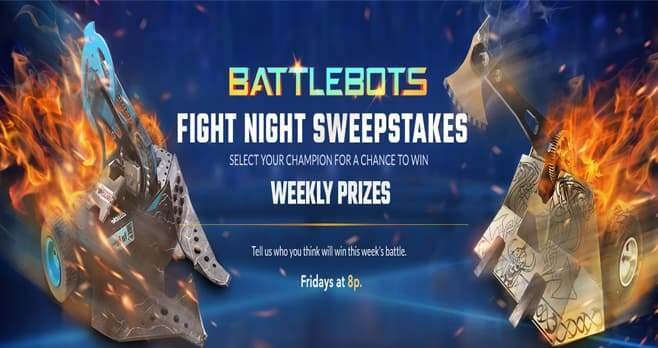 Discovery Channel BattleBots Fight Night Sweepstakes (Discovery.com/FightNight)