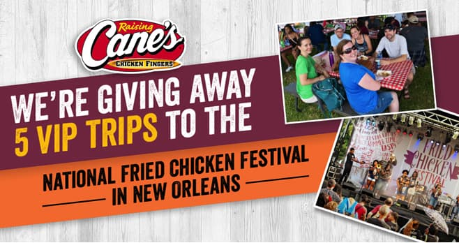 Raising Cane's National Fried Chicken Festival Sweepstakes