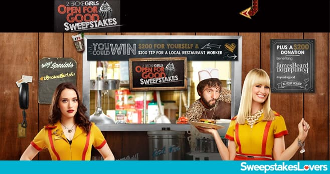 2 Broke Girls Open For Good Sweepstakes 2020