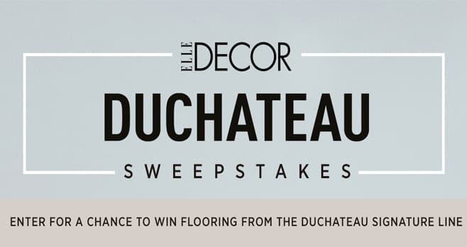 ELLE DECOR Duchateau Sweepstakes (Duchateau.ElleDecor.com)