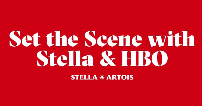 Stella Artois Set the Scene with Stella & HBO Instant Win Game