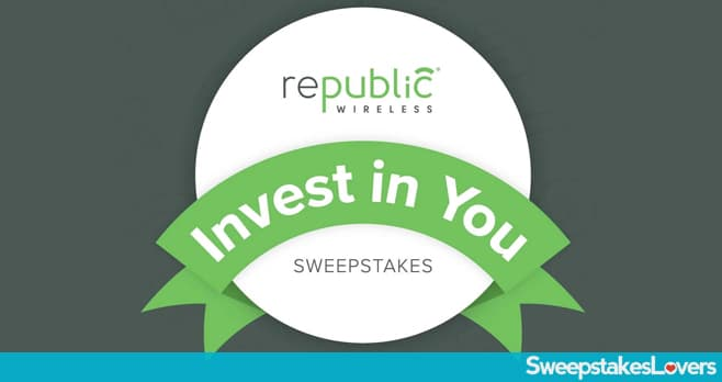 Republic Wireless Invest In You Sweepstakes
