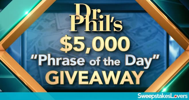 Dr. Phil $5,000 Phrase of the Day Giveaway