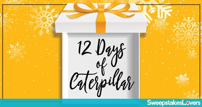 12 Days of Caterpillar Sweepstakes
