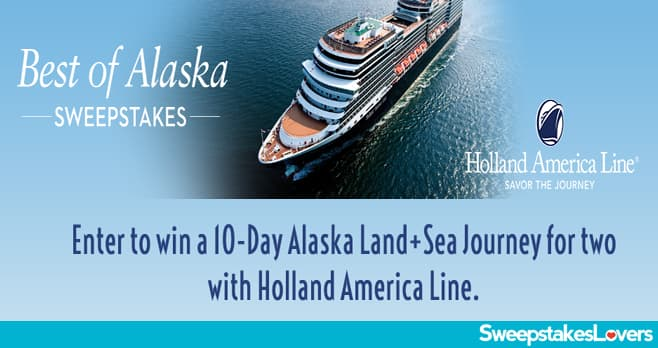 Holland America Line Best of Alaska Sweepstakes 2020