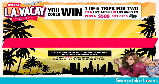 MOM L.A. Vacay Sweepstakes 2020