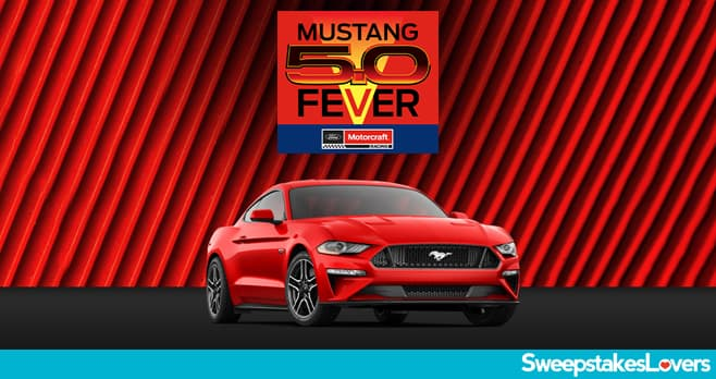 Ford Motorcraft Mustang 5.0 Fever Sweepstakes 2021