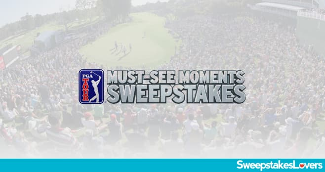 PGA Tour Must See Moments Sweepstakes 2020