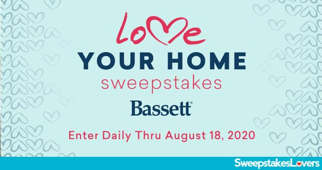 Bassett Love Your Home Sweepstakes 2020