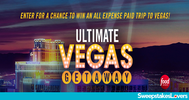 Food Network Ultimate Vegas Getaway Sweepstakes 2020