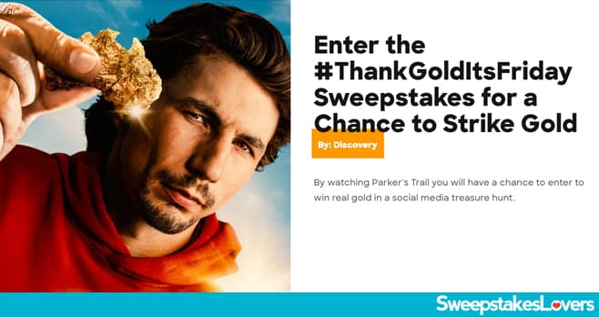 Discovery Channel Thank Gold It's Friday Sweepstakes 2020