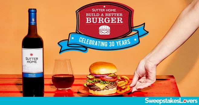 Sutter Home Build A Better Burger Recipe Contest 2020