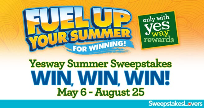 Yesway Fuel Up Your Summer Sweepstakes 2020