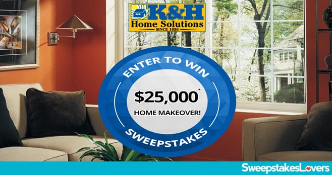 K&H Home Makeover Sweepstakes 2020