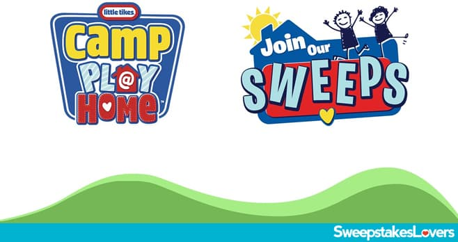 Little Tikes Camp Play@Home Sweepstakes 2020