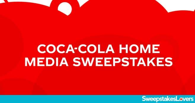 Coca-Cola Home Media Sweepstakes 2020