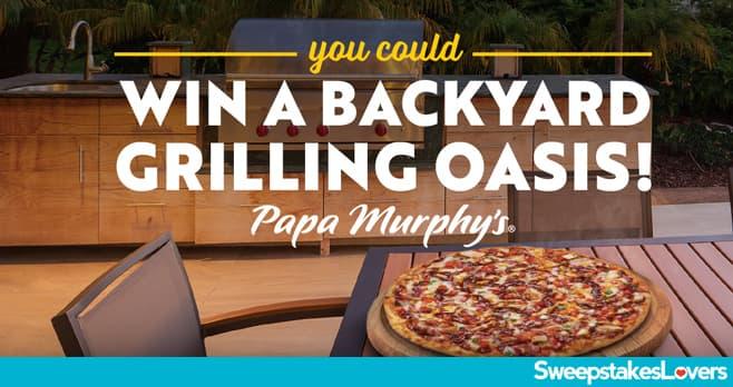 Papa Murphy's Backyard Pizza Grilling Oasis Sweepstakes 2020