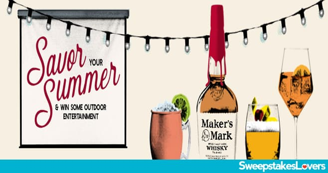 Savor Summer with Maker's Mark Bourbon Sweepstakes 2020