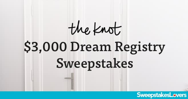 The Knot Dream Registry Sweepstakes 2020
