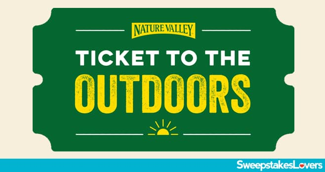Nature Valley Ticket to the Outdoors Sweepstakes 2020