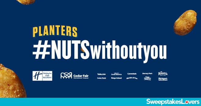 Planters Nuts Without You Sweepstakes 2020