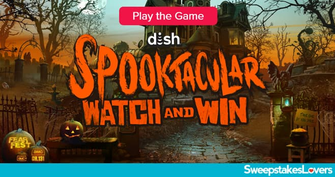 DISH Spooktacular Watch And Win Sweepstakes 2020