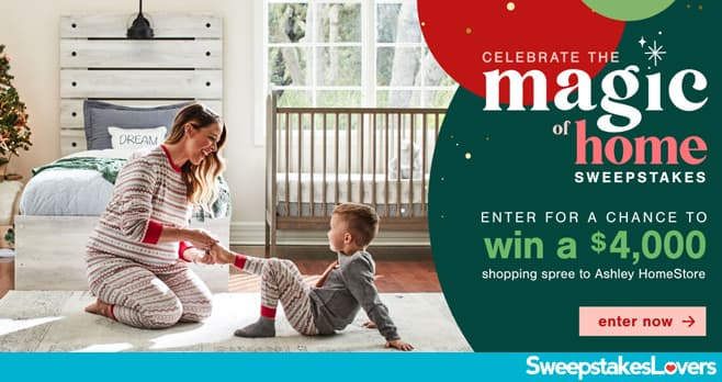 Ashley HomeStore Celebrate The Magic Of Home Sweepstakes 2020