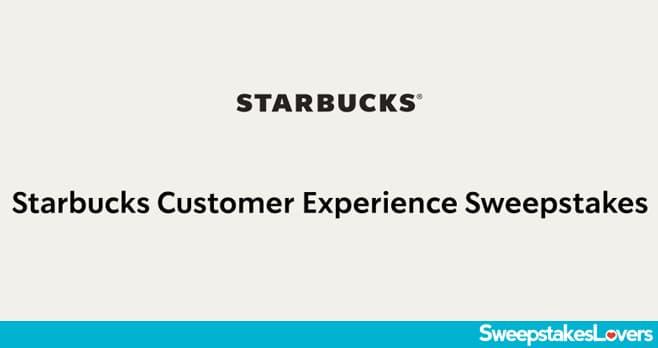 Starbucks Customer Experience Sweepstakes 2020