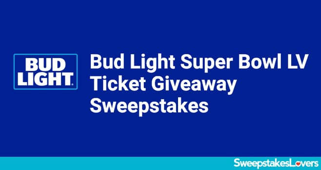 Bud Light Super Bowl LV Ticket Sweepstakes 2020