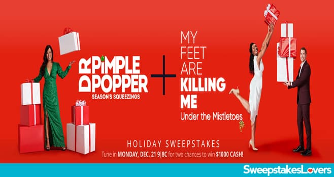 Dr Pimple Popper & My Feet Are Killing Me Holiday Sweepstakes 2020