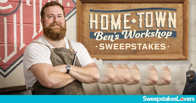 Discovery Plus Home Town: Ben's Workshop Sweepstakes 2021
