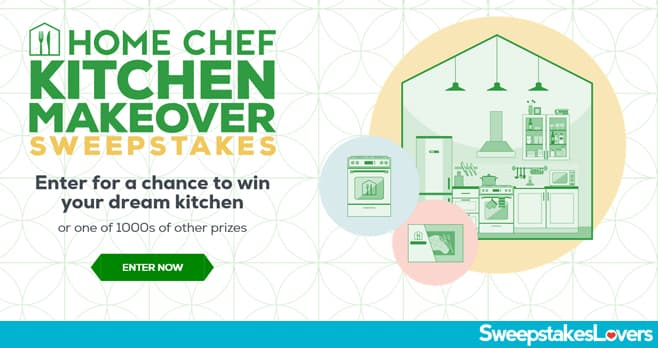 Home Chef Kitchen Makeover Sweepstakes 2021