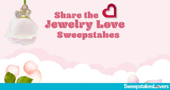 JTV Share The Jewelry Love Sweepstakes 2021