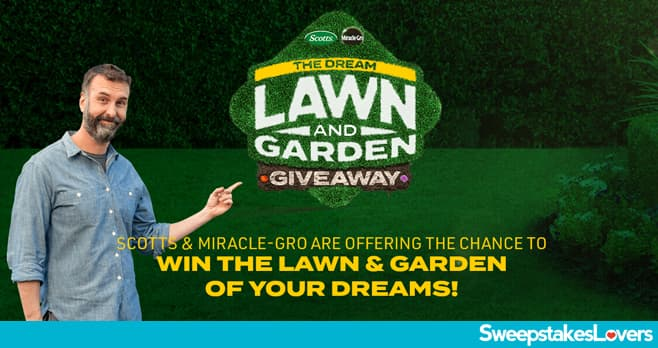 Scotts Miracle-Gro The Dream Lawn and Garden Giveaway 2021