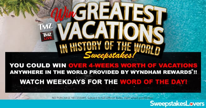 TMZ Greatest Vacations Sweepstakes 2021