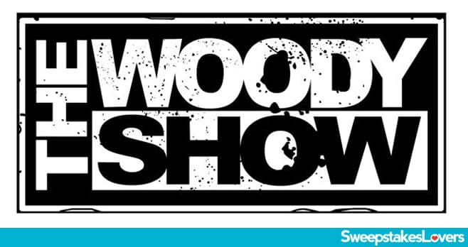 The Woody Show Giveaway 2021