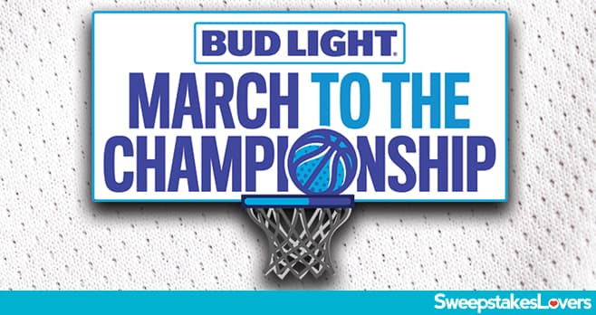 Bud Light March To The Championship Sweepstakes 2021